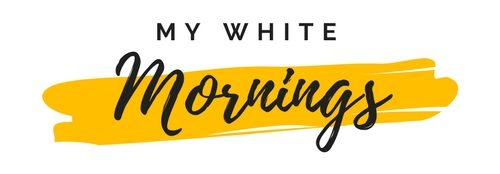 My White Mornings